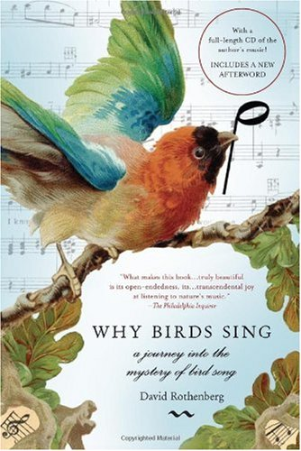 Why Birds Sing A Journey into the Mystery of Bird Song N/A edition cover