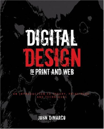 Digital Design for Print and Web An Introduction to Theory, Principles, and Techniques  2010 edition cover