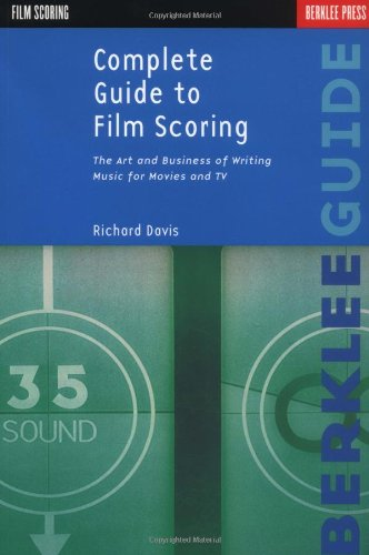 Complete Guide to Film Scoring The Art and Business of Writing Music for Movies and TV  1999 edition cover