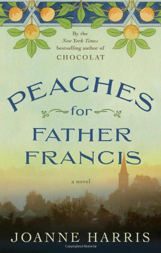 Peaches for Father Francis A Novel  2012 edition cover