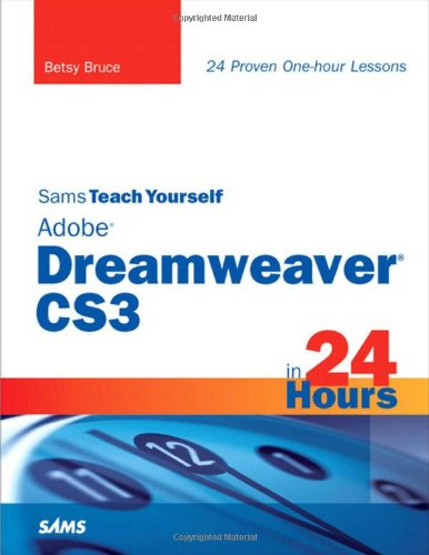 Sams Teach Yourself Adobe Dreamweaver Cs3 in 24 Hours   2007 edition cover