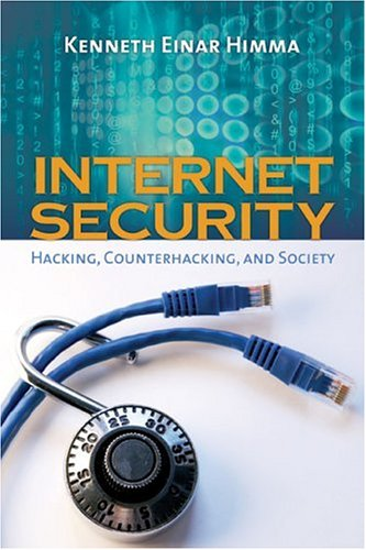 Internet Security Hacking, Counterhacking, and Society  2007 edition cover