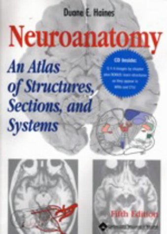 Neuroanatomy An Atlas of Structures, Sections and Systems 5th 2000 (Revised) edition cover
