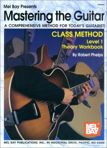 Mastering the Guitar Class Method Level 1 Theory Workbook A Comprehensive Method for Today's Guitarist!  2002 (Workbook) 9780786662364 Front Cover