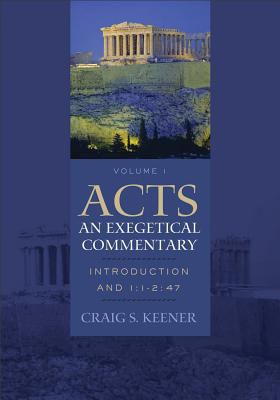 Acts - An Exegetical Commentary Introduction and 1:1-2:47  2012 edition cover
