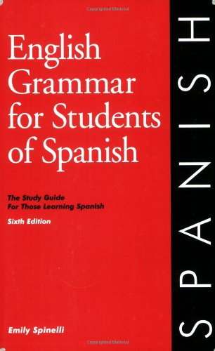 English Grammar for Students of Spanish, 6th Edition The Study Guide for Those Learning Spanish 6th 2007 (Student Manual, Study Guide, etc.) 9780934034364 Front Cover