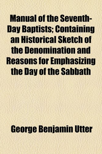 Manual of the Seventh-Day Baptists; Containing an Historical Sketch of the Denomination and Reasons for Emphasizing the Day of the Sabbath  2010 edition cover