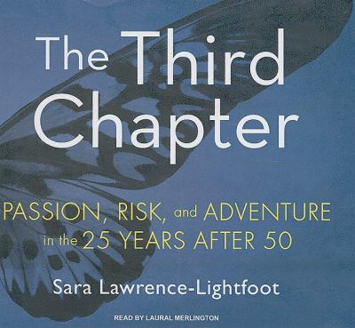 The Third Chapter: Passion, Risk, and Adventure in the 25 Years After 50, Library Edition  2009 9781400141364 Front Cover