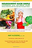 Nourishment Made Simple Cookbook and Wellness Guide Whole Food Recipes for Kids and the Busy Family N/A 9781490957364 Front Cover
