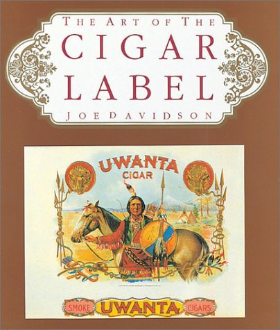 Art of the Cigar Label   1989 9781555214364 Front Cover