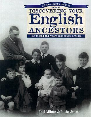 Genealogist's Guide to Discovering Your English Ancestors How to Find and Record Your Unique Heritage  2000 9781558705364 Front Cover