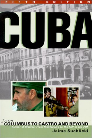 Cuba From Columbus to Castro and Beyond 5th 2002 (Revised) edition cover