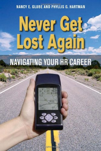 Never Get Lost Again Navigating Your HR Career  2009 edition cover
