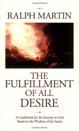 Fulfillment of All Desire A Guidebook for the Journey to God Based on the Wisdom of the Saints  2006 (Annotated) edition cover