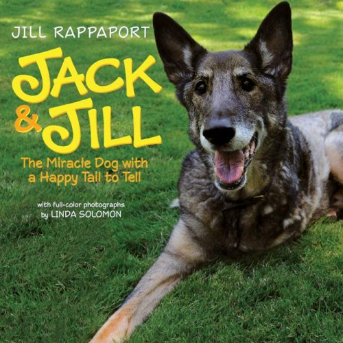 Jack and Jill The Miracle Dog with a Happy Tail to Tell  2009 9780061731365 Front Cover