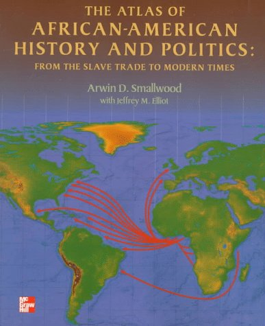 Atlas of African-American History and Politics From the Slave Trade to Modern Times  1998 edition cover
