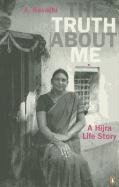 Truth about Me A Hijra Life Story  2010 9780143068365 Front Cover