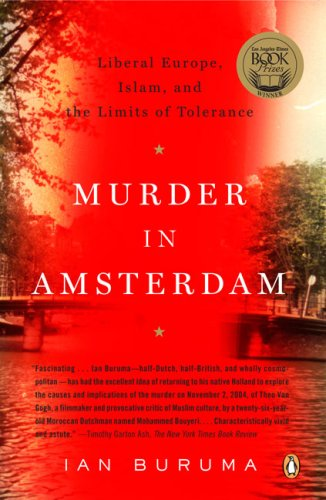 Murder in Amsterdam Liberal Europe, Islam, and the Limits of Tolerance N/A edition cover