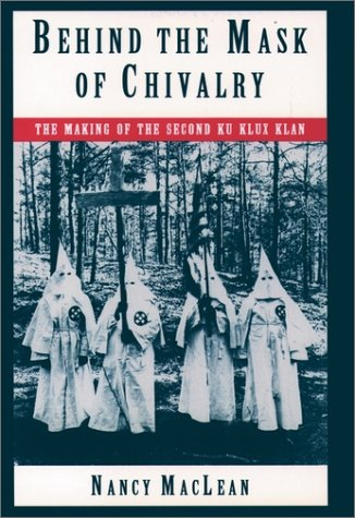Behind the Mask of Chivalry The Making of the Second Ku Klux Klan  1995 edition cover