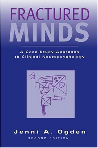 Fractured Minds A Case-Study Approach to Clinical Neuropsychology 2nd 2005 (Revised) edition cover