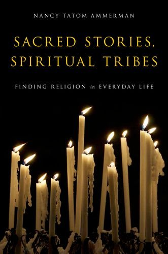 Sacred Stories, Spiritual Tribes Finding Religion in Everyday Life  2013 edition cover
