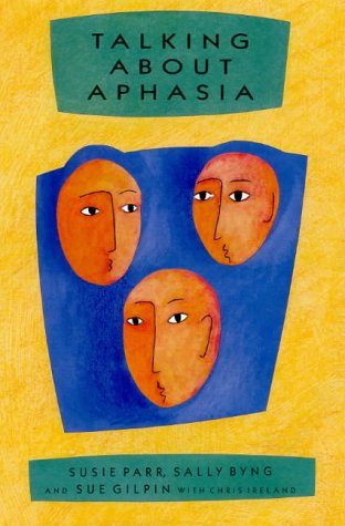 Talking about Aphasia Living with Loss of Language after Stroke  1997 9780335199365 Front Cover