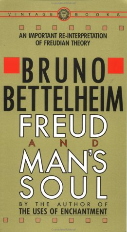 Freud and Man's Soul An Important Re-Interpretation of Freudian Theory N/A edition cover