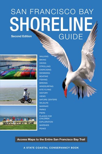 San Francisco Bay Shoreline Guide A State Coastal Conservancy Book - Access Maps to the Entire San Francisco Bay Trail 2nd 2012 edition cover