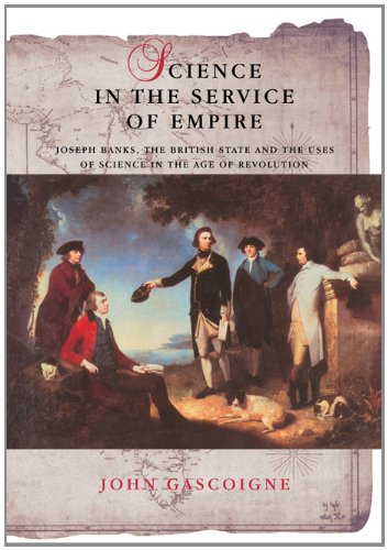 Science in the Service of Empire Joseph Banks, the British State and the Uses of Science in the Age of Revolution  2010 9780521181365 Front Cover