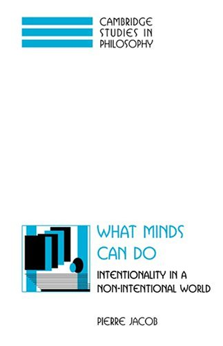 What Minds Can Do Intentionality in a Non-Intentional World  1997 9780521574365 Front Cover