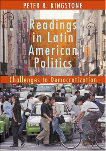 Readings in Latin American Politics Challenges to Democratization  2006 edition cover