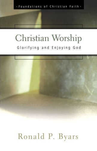 Christian Worship Glorifying and Enjoying God  2000 edition cover