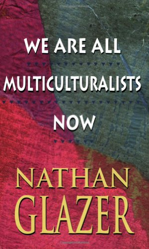 We Are All Multiculturalists Now   1997 edition cover