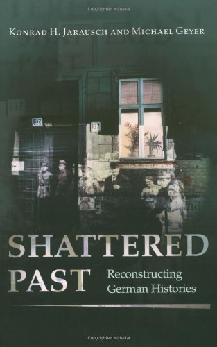 Shattered Past Reconstructing German Histories  2003 edition cover