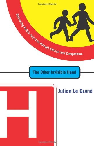 Other Invisible Hand Delivering Public Services Through Choice and Competition  2007 edition cover