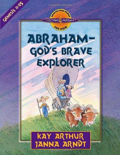Abraham - God's Brave Explorer Genesis 11-25  2003 (Workbook) edition cover