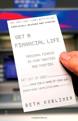 Get a Financial Life Personal Finance in Your Twenties and Thirties 3rd 2009 (Revised) edition cover