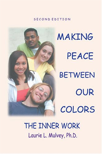 Making Peace Between Our Colors : The Inner Work 2nd 2003 (Revised) 9780757504365 Front Cover