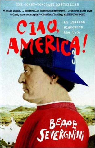 Ciao, America! An Italian Discovers the U. S. N/A edition cover