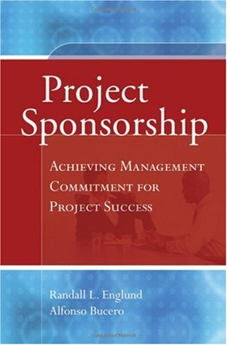 Project Sponsorship Achieving Management Commitment for Project Success  2006 edition cover