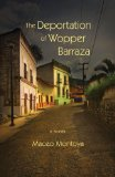 Deportation of Wopper Barraza A Novel  2014 edition cover