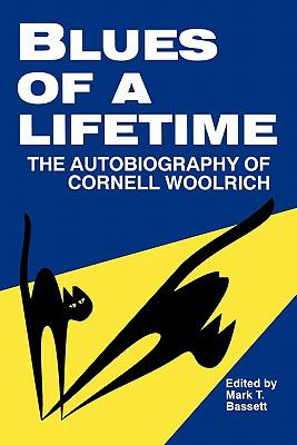 Blues of a Lifetime The Autobiography of Cornell Woolrich N/A 9780879725365 Front Cover