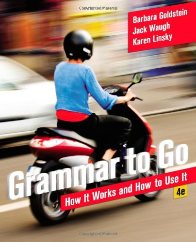 Grammar to Go How It Works and How to Use It 4th 2013 edition cover
