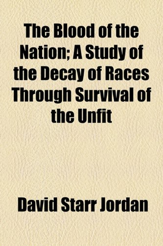 Blood of the Nation; a Study of the Decay of Races Through Survival of the Unfit   2010 edition cover