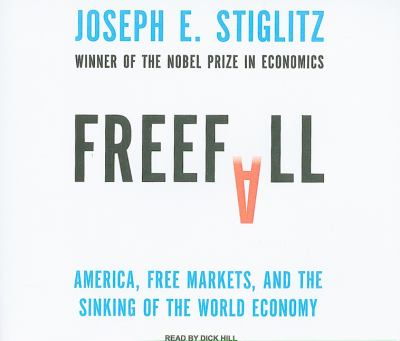 Freefall: America, Free Markets, and the Sinking of the World Economy  2010 9781400115365 Front Cover