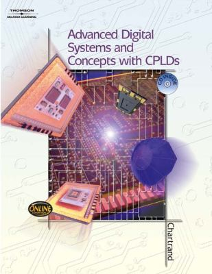 Advanced Digital Systems Experiments and Concepts with CPLDs  2005 9781401866365 Front Cover
