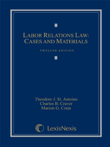 Labor Relations Law Cases and Materials 12th 2011 edition cover