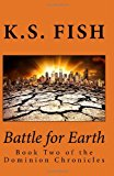 Battle for Earth Book Two of the Dominion Chronicles N/A 9781493793365 Front Cover