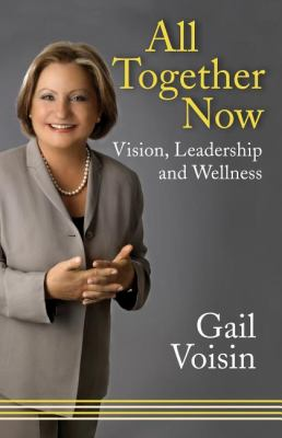 All Together Now Vision, Leadership, and Wellness  2011 9781554889365 Front Cover