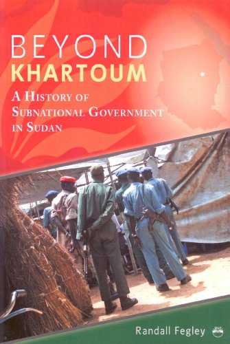 Beyond Khartoum A History of Sub-National Government in Sudan  2010 9781569023365 Front Cover